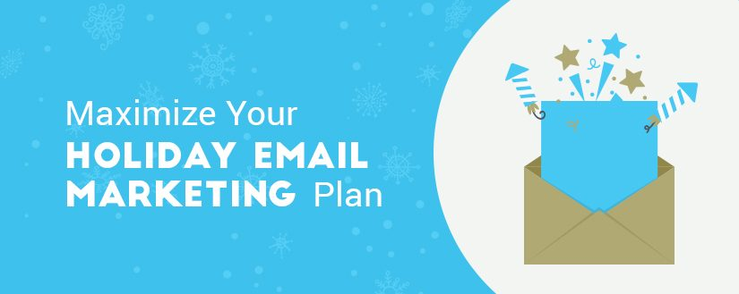 Maximize Your Holiday Email Marketing Plan