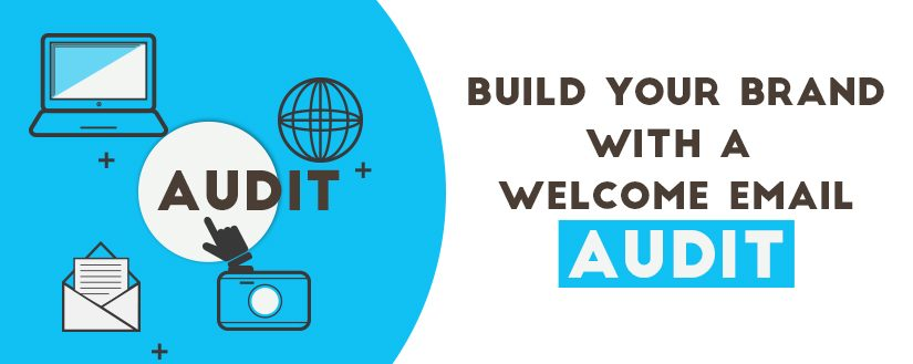 """The Welcome Email: Get a """"Smart Start"""" to Building Your Brand with a Welcome Email Audit"""