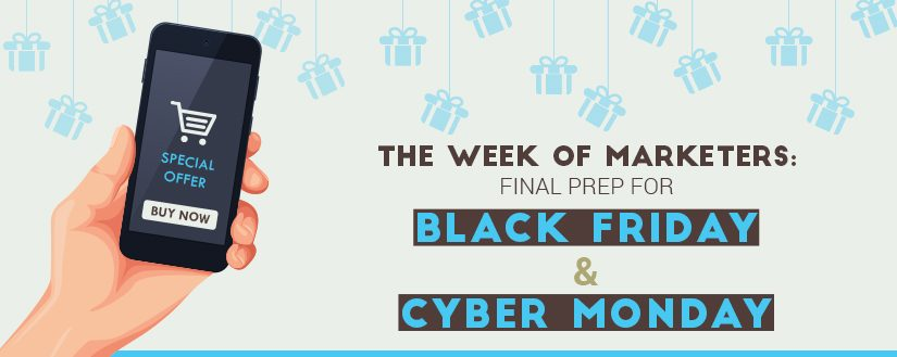 Marketers Week: Final Prep for Black Friday & Cyber Monday