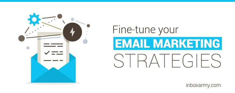 Fine-tune your email marketing strategies