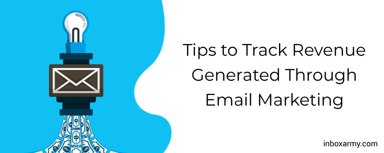 Tips to Track Revenue Generated Through Email Marketing