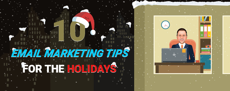 10 Tips for Holiday Email Marketing All Through the Season