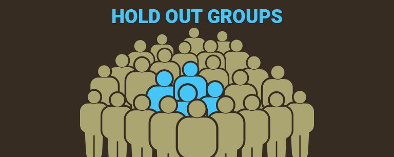 Email Marketing: What's a Hold Out Group and Why You Should Use Them