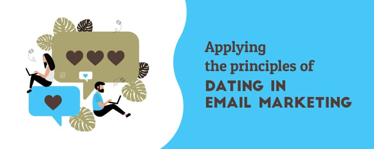 Applying the principles of dating in email marketing