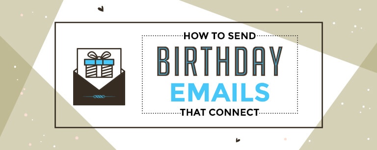 How to Send Birthday Emails That Connect? – A Detailed Guide