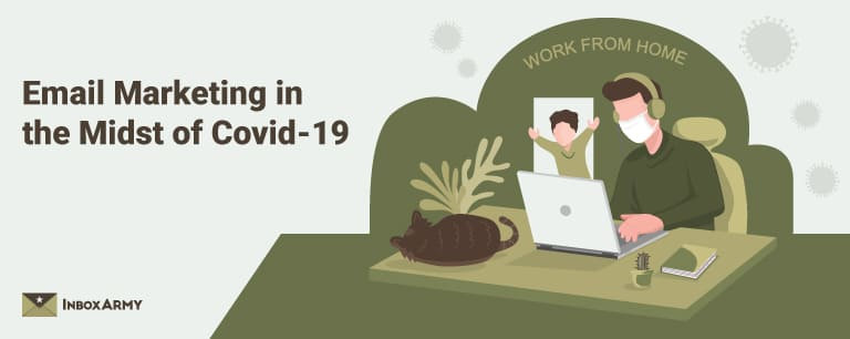 How Covid-19 Has Affected the Email Marketing Industry (And Tips for Remote Working)