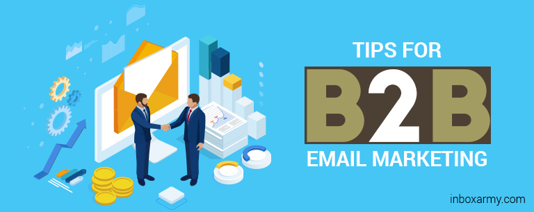 6 Effective Tips to improve your B2B Email Marketing Campaigns