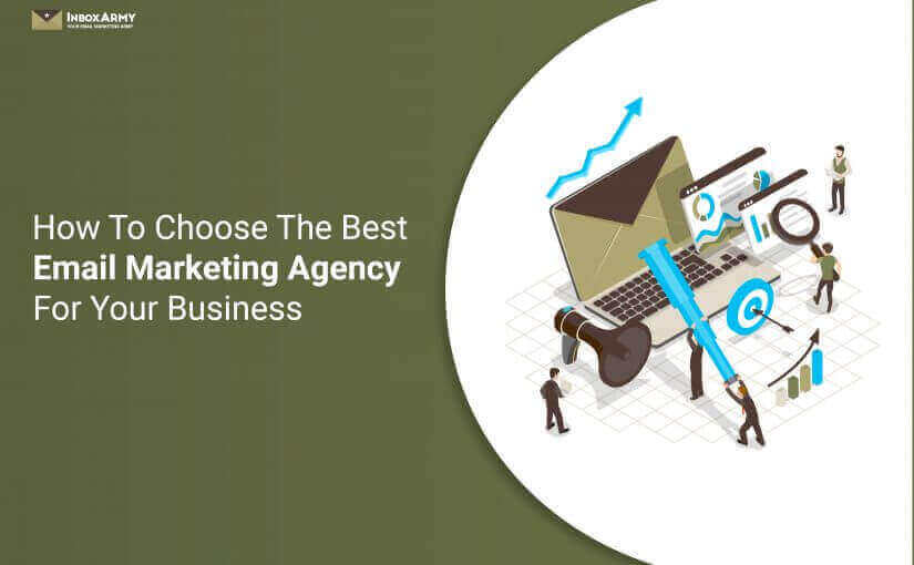 How To Choose The Best Email Marketing Agency For Your Business