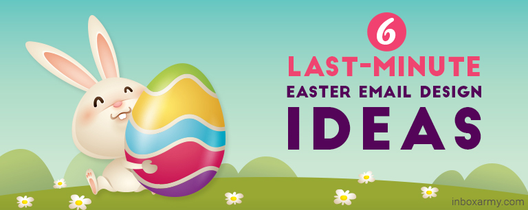 6 Last-Minute Easter Email Design Ideas