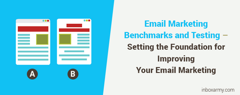 Email Marketing Benchmarks and Testing – Setting the Foundation for Improving Your Email Marketing