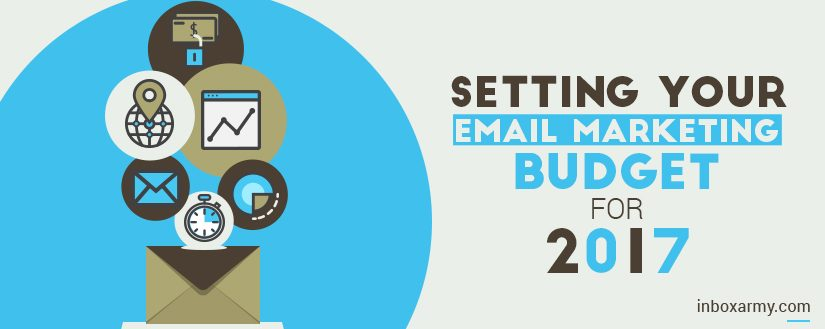Setting Your Email Marketing Budget for 2017