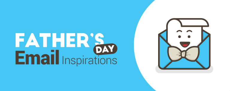Father's Day Email Inspirations to Perk Up Your Strategy