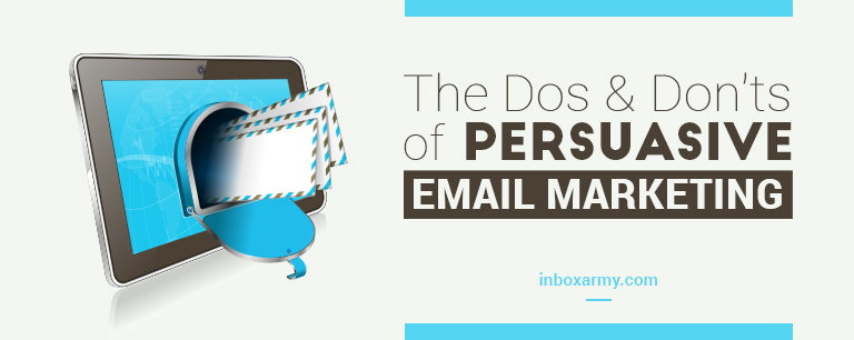 The Dos & Don'ts of Persuasive Email Marketing
