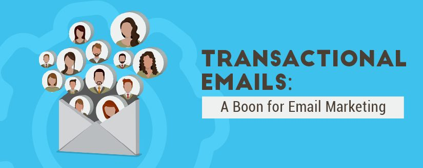 Transactional Emails: A Boon for Email Marketing