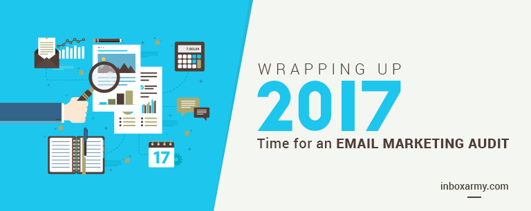 Wrapping Up 2017 – Time for an Email Marketing Audit