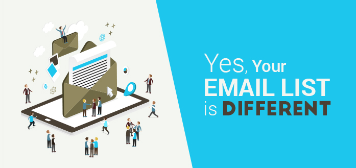 Yes, Your Email List is Different