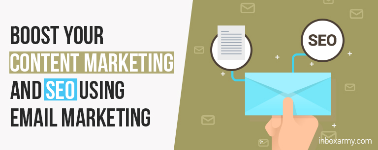 Boost your Content Marketing and SEO Using Email Marketing